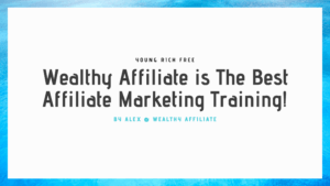 Wealthy Affiliate is the best affiliate marketing training