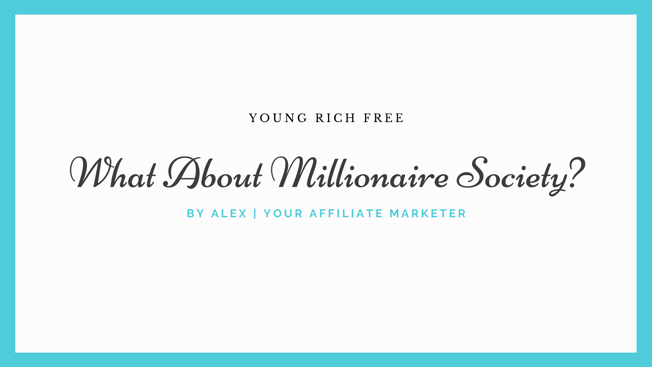 What About Millionaire Society?