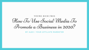 How To Use Social Media To Promote a Business in 2020?