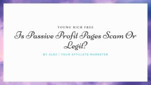 Is Passive Profit Pages Scam Or Legit