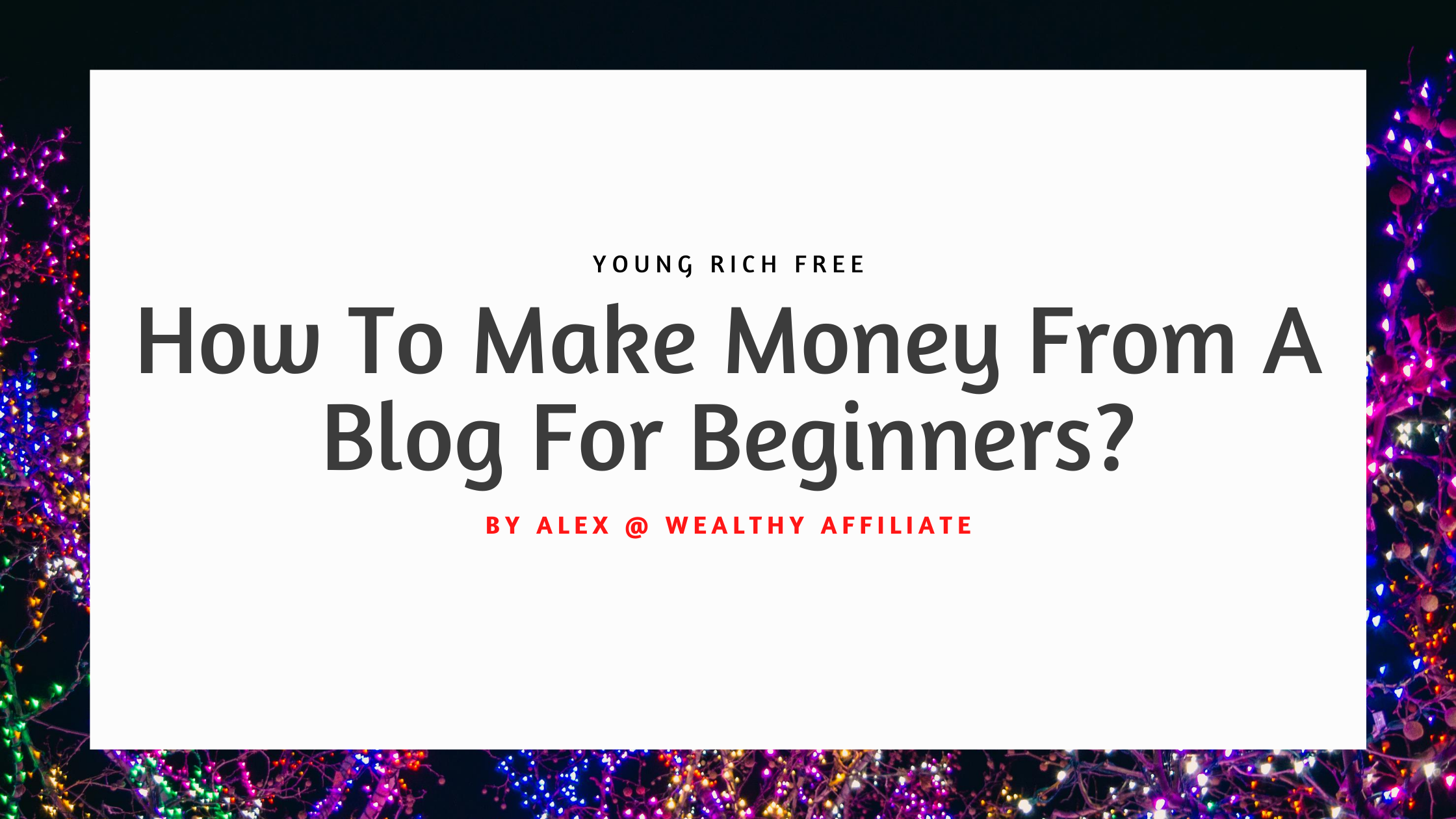 How To Make Money From A Blog For Beginners
