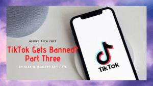 TikTok Gets Banned Part Three